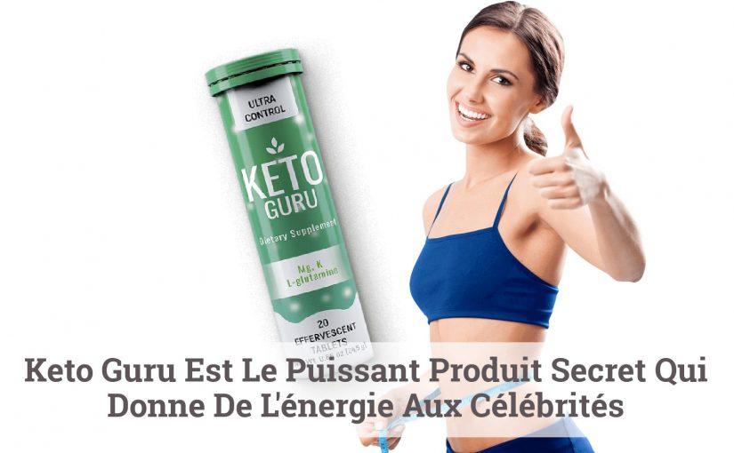 Keto Guru Est Le Puissant Produit Secret Qui Donne De L'énergie Aux Célébrités